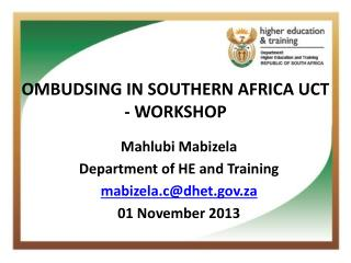 OMBUDSING IN SOUTHERN AFRICA UCT - WORKSHOP