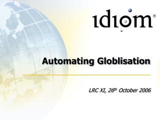 Automating Globlisation