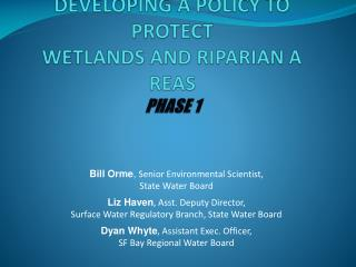 DEVELOPING A POLICY TO PROTECT WETLANDS AND RIPARIAN AREAS PHASE 1