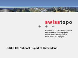 EUREF'03: National Report of Switzerland