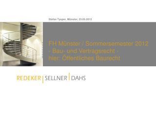 FH Münster / Sommersemester 2012  - Bau- und  Vertragsrecht  - hier: Öffentliches Baurecht
