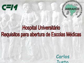 Hospital Universit rio Requisitos para abertura de Escolas M dicas