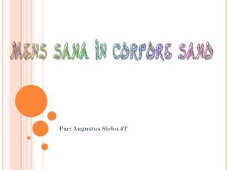 Par: Augustus  Sirbu  4T