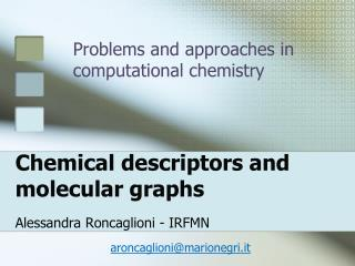 Chemical descriptors and molecular graphs