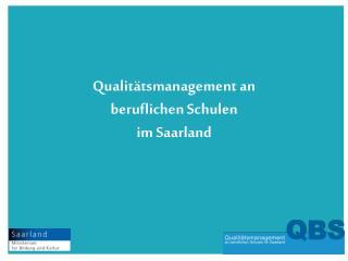 Qualitätsmanagement an beruflichen Schulen im Saarland