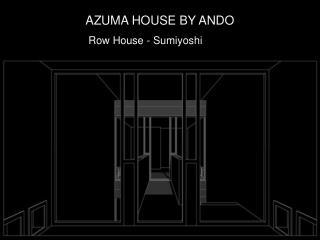 AZUMA HOUSE BY ANDO
