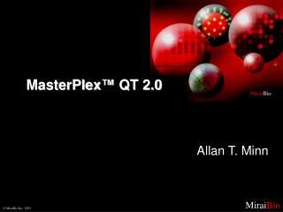 MasterPlex ™  QT 2.0