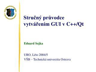 Stručný průvodce vytvářením GUI v  C++ / Qt