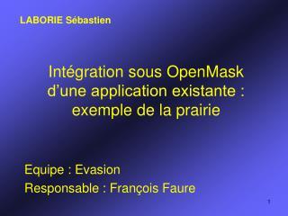Intégration sous OpenMask d'une application existante : exemple de la prairie