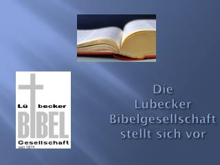 Die Lübecker Bibelgesellschaft stellt sich vor