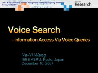 Voice Search  –  Information Access Via Voice Queries