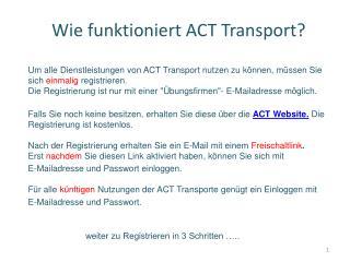 Wie funktioniert ACT Transport?