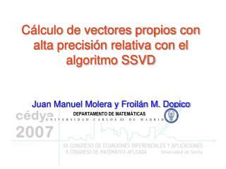 Cálculo de vectores propios con alta precisión relativa con el algoritmo SSVD