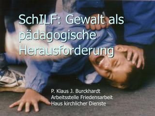 SchILF : Gewalt als pädagogische  Herausforderung