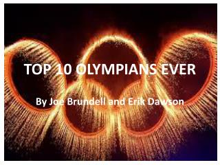 TOP 10 OLYMPIANS EVER