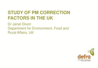 STUDY OF PM CORRECTION FACTORS IN THE UK