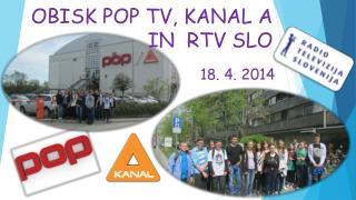 OBISK POP TV, KANAL A IN  RTV SLO
