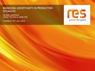 MINIMISING UNCERTAINTY IN PRODUCTION ESTIMATES