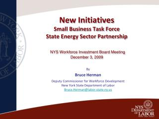 By Bruce Herman Deputy Commissioner for Workforce Development New York State Department of Labor