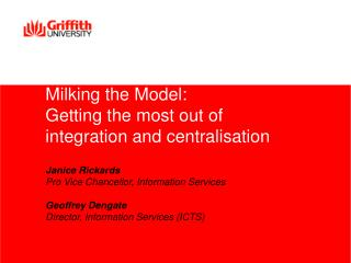 Milking the Model: Getting the most out of  integration and centralisation
