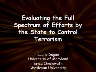 Evaluating the Full Spectrum of Efforts by the State to Control Terrorism