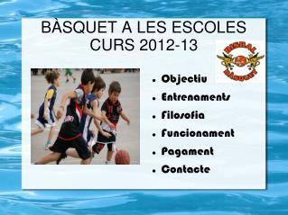 BÀSQUET A LES ESCOLES CURS 2012-13