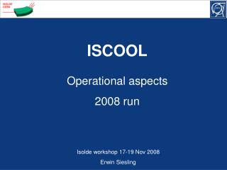 Operational aspects 2008 run