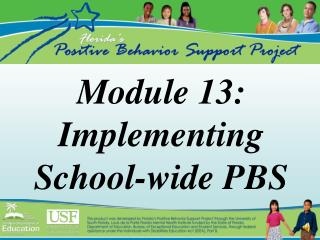 Module 13: Implementing School-wide PBS