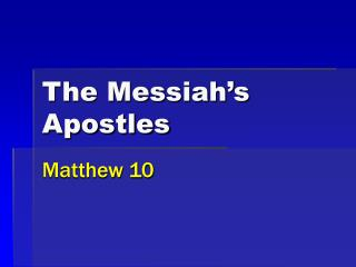 The Messiah's Apostles