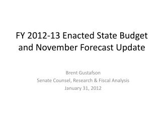 FY 2012-13 Enacted State Budget and November Forecast Update