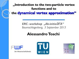 """""""Introduction to the two-particle vertex functions and to the  dynamical vertex approximation"""""""