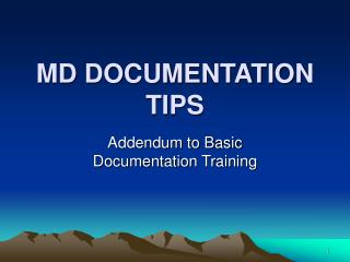 MD DOCUMENTATION TIPS
