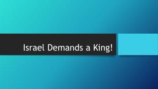 Israel Demands a King!