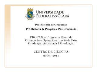 Pró-Reitoria de Graduação Pró-Reitoria de Pesquisa e Pós-Graduação