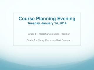 Course Planning Evening Tuesday, January 14, 2014