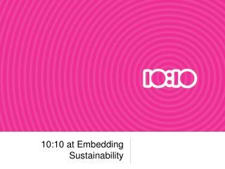 10:10 at Embedding Sustainability