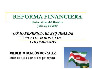REFORMA FINANCIERA Universidad del Rosario Julio 29 de 2009