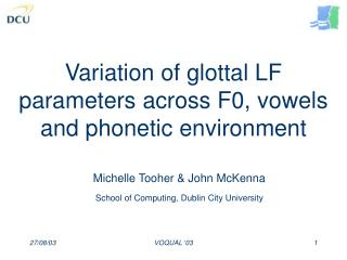 Variation of glottal LF parameters across F0, vowels and phonetic environment
