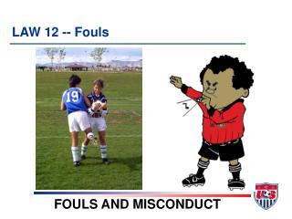 LAW 12 -- Fouls