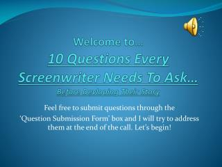 Welcome to… 10 Questions Every Screenwriter Needs To Ask… Before  Devloping  Their Story