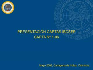 PRESENTACIÓN CARTAS IBCSEP  CARTA Nº 1-06
