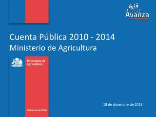 Cuenta Pública 2010 - 2014  Ministerio de  Agricultura