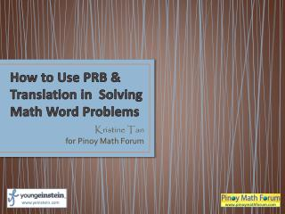 How to Use PRB & Translation in   S olving Math Word Problems