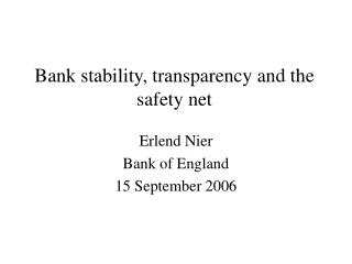 Bank stability, transparency and the safety net