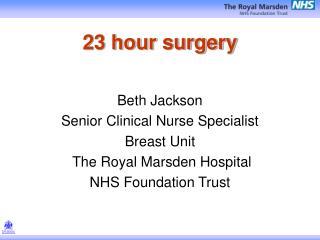 23 hour surgery
