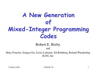 A New Generation of Mixed-Integer Programming Codes