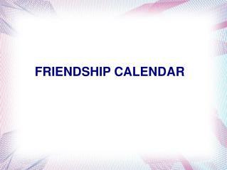 FRIENDSHIP CALENDAR