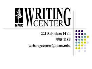 221 Scholars Hall 995-1189 writingcenter@nmc