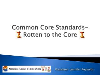 Common Core Standards-Rotten to the Core