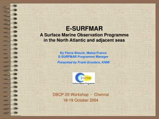 E-SURFMAR A Surface Marine Observation Programme in the North Atlantic and adjacent seas